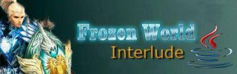 [Interlude] Frozen World. rev 3